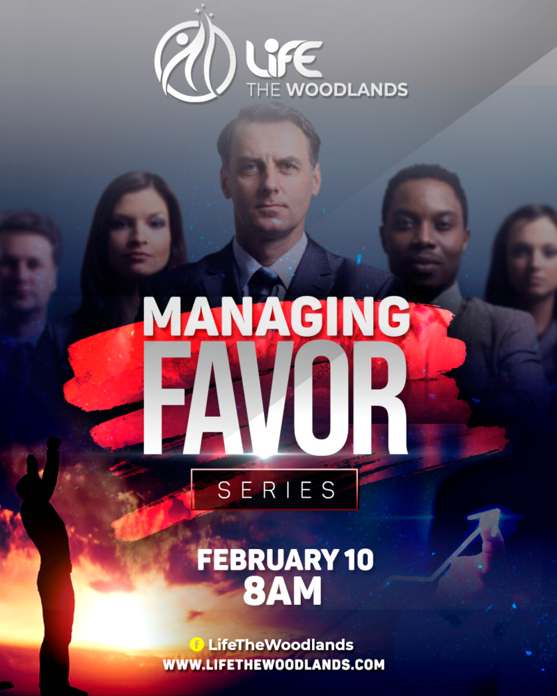 """Life Family Group Gatherings – """"Managing Favor"""""""
